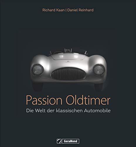 Passion Oldtimer: Die Welt der klassischen Automobile.