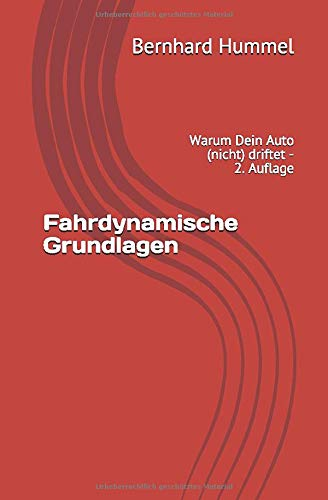 Fahrdynamische Grundlagen: Warum Dein Auto (nicht) driftet - 2. Auflage