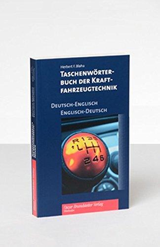 Taschenwörterbuch der Kraftfahrzeugtechnik Deutsch-Englisch/Englisch-Deutsch: Pocket Dictionary of...