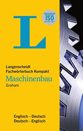 Langenscheidt Fachwörterbuch Kompakt Maschinenbau Englisch: Kompaktes Fachwissen: Langenscheidt...
