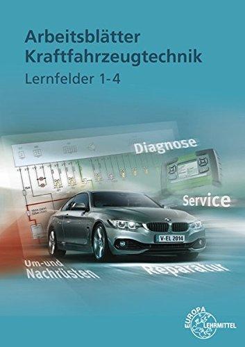Arbeitsblätter Kraftfahrzeugtechnik Lernfelder 1-4