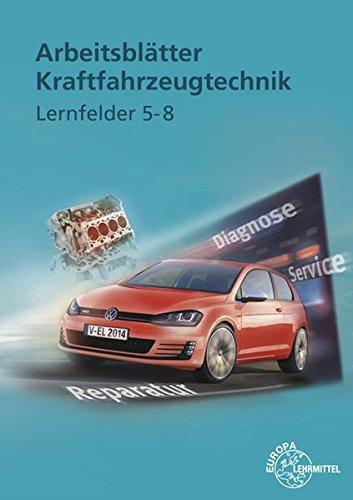 Arbeitsblätter Kraftfahrzeugtechnik Lernfelder 5-8