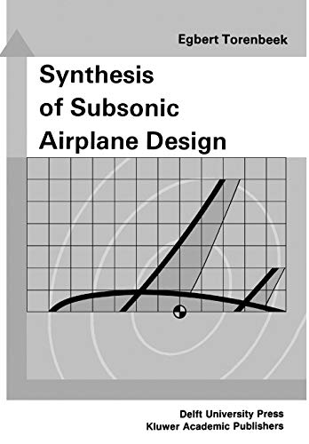 Synthesis of Subsonic Airplane Design: An introduction to the preliminary design of subsonic general...