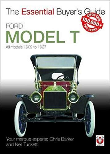 Ford Model T - All Models 1909 to 1927 (The Essential Buyer's Guide)