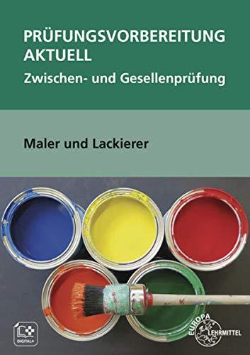 Prüfungsvorbereitung aktuell Maler und Lackierer: Zwischen- und Gesellenprüfung