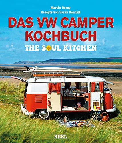 Das VW Camper Kochbuch: The Soul Kitchen