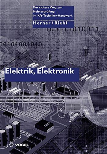 Elektrik, Elektronik. Der sichere Weg zur Meisterprüfung im Kraftfahrzeugtechniker-Handwerk (Der sichere...