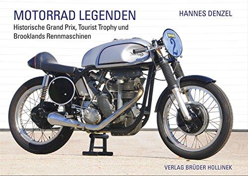 Motorrad Legenden, Band 1: Historische Grand Prix, Tourist Trophy und Brooklands Rennmaschinen (Motorrad...