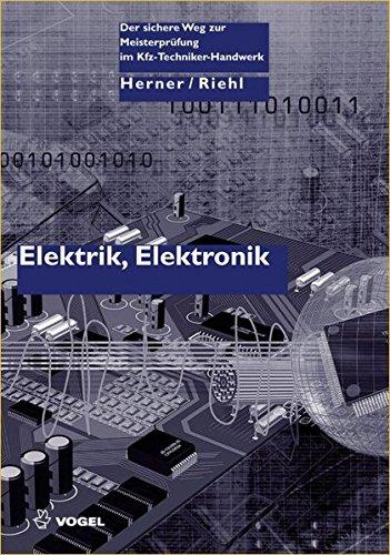 Elektrik/Elektronik: Der sichere Weg zur Meisterprüfung im Kraftfahrzeugtechniker-Handwerk (Der sichere...