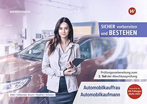 Sicher vorbereiten und bestehen: Automobilkaufmann/-kauffrau / Automobilkauffrau/-kaufmann:...