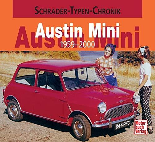 Austin Mini: 1959-2000 (Schrader-Typen-Chronik)