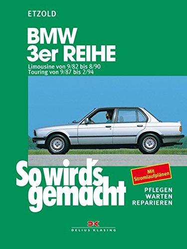 BMW 3er Limousine von 9/82 bis 8/90: Touring von 9/87 bis 2/94, So wird's gemacht - Band 58 (Print on...