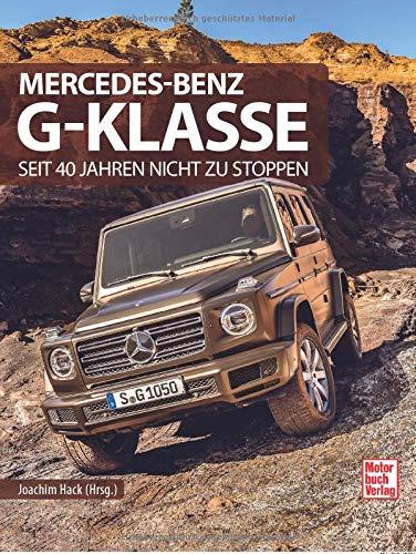 Mercedes-Benz G-Klasse: Seit 40 Jahren nicht zu stoppen