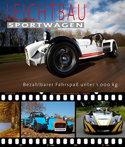 Leichtbausportwagen - bezahlbarer Fahrspaß unter 1.000 Kg (Caterham, Lotus, X-Bow, Morgan, Elise, Exige,...