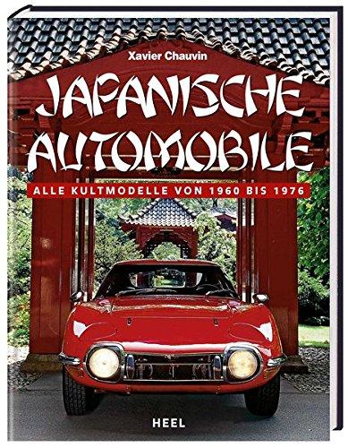 Japanische Automobile. Die kultigsten Modelle von 1960 bis 1976