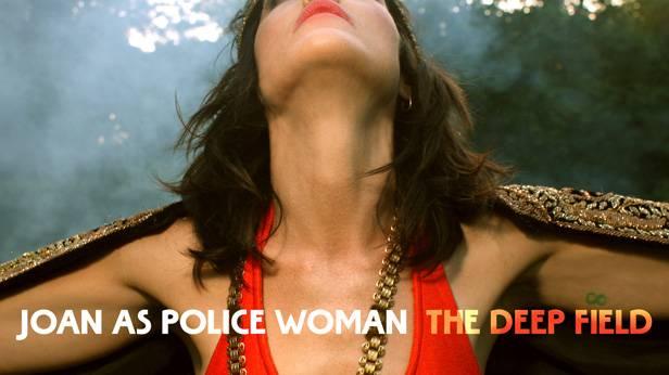 Das Cover von Joan as Police Woman - The Deep Field
